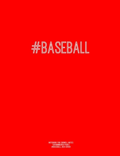 """Read Online Notebook for Cornell Notes, 120 Numbered Pages, #BASEBALL, Red Cover: For Taking Cornell Notes, Personal Index, 8.5""""x11"""", Hashtag Series, Genius Edition pdf"""