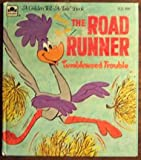 The Road Runner Tumbleweed Trouble (A Golden Tell-A-Tale Book)
