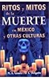 Ritos y Mitos en Mexico y Otras Culturas, M. A. Gomez, 9706663010