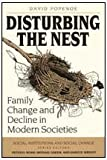 Disturbing the Nest : Family Change and Decline in Modern Societies, Popenoe, David, 0202303500