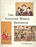 The Floating World Revisited, Donald Jenkins, Lynn Jacobsen-Katsumoto, Portland Art Museum (Or.), 0824816129