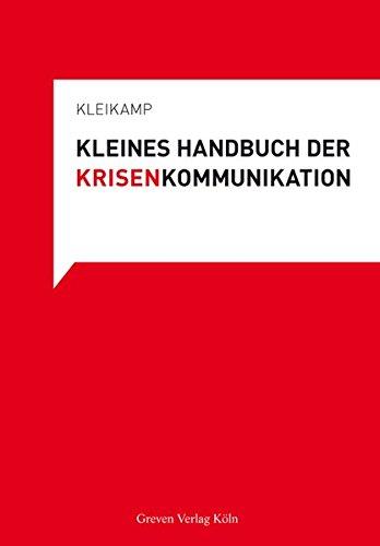 Kleines Handbuch der Krisenkommunikation