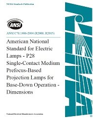 ANSI C78.1406-2004 (R2008, R2015) - American National Standard for Electric Lamps - P28 Single-Contact Medium Prefocus-Based Projection Lamps for Base-Down Operation - (Base Projection Lamp)