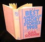 The Best American Short Stories, 1985, Gail Godwin, 0395364507
