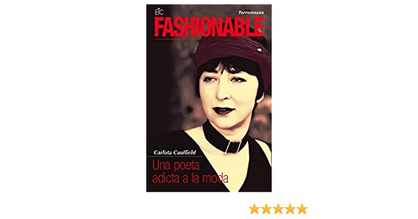 Fashionable: Una poeta adicta a la moda: Carlota Caulfield: 9788478395200: Amazon.com: Books