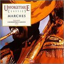 Unforgettable Classics ~ Marches