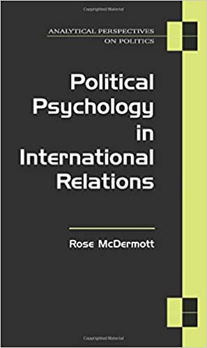Political Psychology in International Relations (Analytical