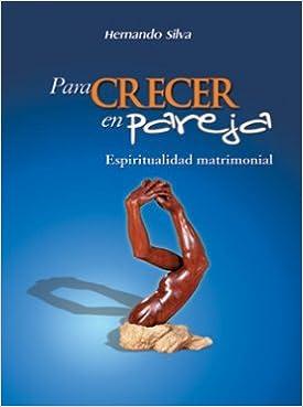 PARA CRECER EN PAREJA: HERNANDO SILVA: 9789587150049: Amazon ...