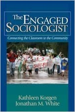The Engaged Sociologist: Connecting the Classroom to the Community by Kathleen O. (Odell) Korgen (2006-11-22)