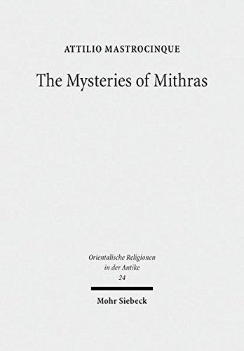 The Mysteries of Mithras: A Different Account (Orientalische Religionen in Der Antike: Agypten, Israel, Alter Orient / Oriental Religions in Antiquity: Egypt, Israel, Ancient Near East)