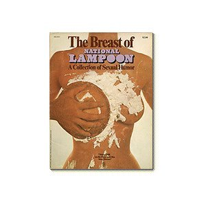 The Breast of National Lampoon: a Collection of Sexual Humor ()