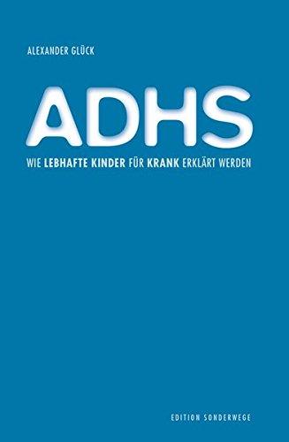 ADHS: Wie lebhafte Kinder für krank erklärt werden