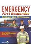 Emergency First Responder : Making the Difference, Chapleau, Will, 0323016529