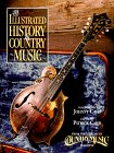 The Illustrated History of Country Music, Country Music Magazine Editors, 081292455X