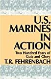 U. S. Marines in Action, T. R. Fehrenbach, 158586062X
