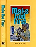 Make God First, Eric B. Hare, 0828003548