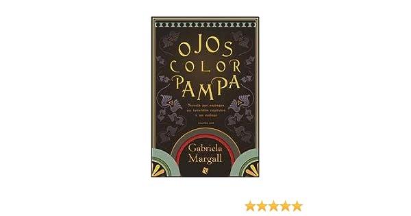 Ojos color pampa (Spanish Edition)