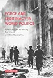 img - for Force and Legitimacy in World Politics book / textbook / text book