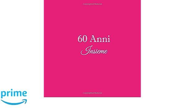 Frasi Anniversario Matrimonio 60 Anni.60 Anni Insieme Libro Degli Ospiti 60 Anni Insieme Anniversario