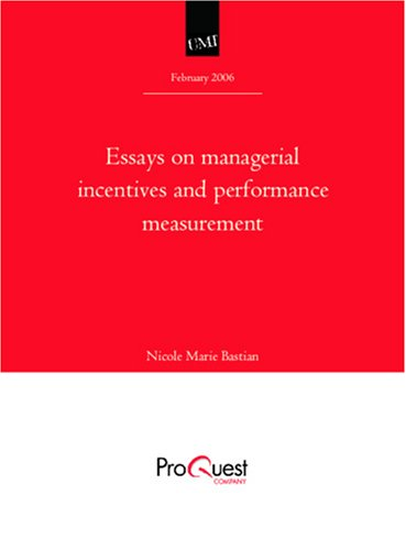 Essays on managerial incentives and performance measurement Essays on managerial incentives and performance measurement