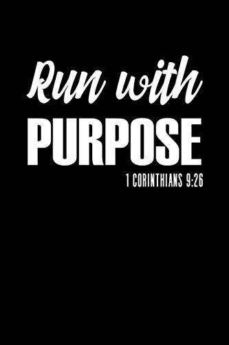 Run With Purpose: A 6x9 Inch Matte Softcover Journal Notebook With 120 Blank Lined Pages And A Christian Runner's Cover Slogan