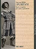 I Puritani (Vocal Score). By Vincenzo Bellini. For Piano, Vocal (Score). Vocal Score. Ricordi #Cp4168505.