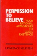 Permission To Believe: Four Rational Approaches to God's Existence