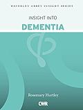 Insight into Dementia (Waverley Abbey Insight Series)