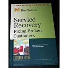 Service Recovery: Fixing Broken Customers
