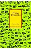 img - for Frutas Tropicales/Book of Tropical Fruits (Spanish Edition) book / textbook / text book
