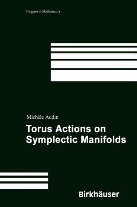 The Topology of Torus Actions on Symplectic Manifolds (Progress in Mathematics (Birkhauser Boston))