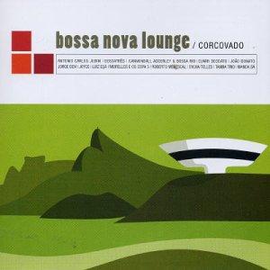 BOSSA NOVA LOUNGE:CORCOVADO