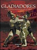 Gladiadores / Gladiators: El espectaculo mas sanguinario de Roma / Rome's  Bloody Spectacle (Spanish Edition)