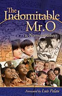The Indomitable Mr. O : 75th Anniversary Edition by Norman Rohrer (2012) Paperback