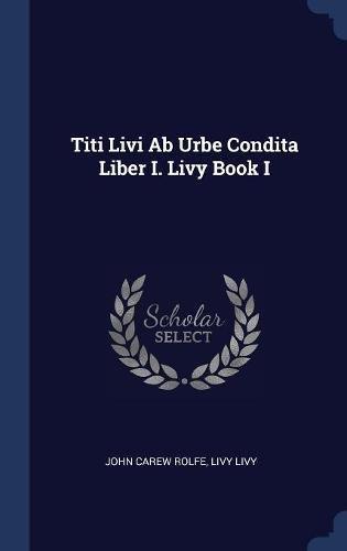 Titi Livi Ab Urbe Condita Liber I. Livy Book I ebook