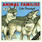 Animal Families, Colin Threadgall, 0517885484