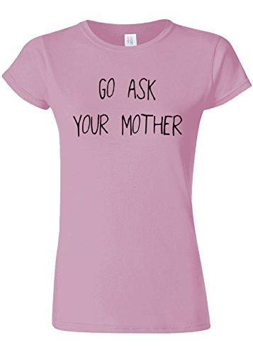 冗談で辛い女性Go Ask Your Mother Funny Novelty Light Pink Women T Shirt Top-M