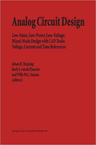 Analog Circuit Design: Low-Noise, Low-Power, Low-Voltage; Mixed-Mode ...