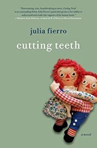 [ CUTTING TEETH By Fierro, Julia ( Author ) Hardcover May-13-2014