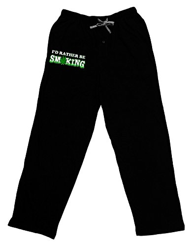 TooLoud I'd Rather Be Smoking Adult Lounge Pants - Black- Medium (Weed Pajama Pants)