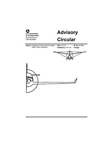 Amateur-Built Aircraft and Ultralight Flight Testing Handbook: Federal Aviation Administration (FAA): AFS-350