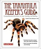 The Tarantula Keeper's Guide: Comprehensive Information on Care, Housing, and Feeding Publisher: Barron's Educational Series; 3rd edition