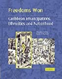 Freedoms Won, Hilary Beckles and Verene A. Shepherd, 0521435455