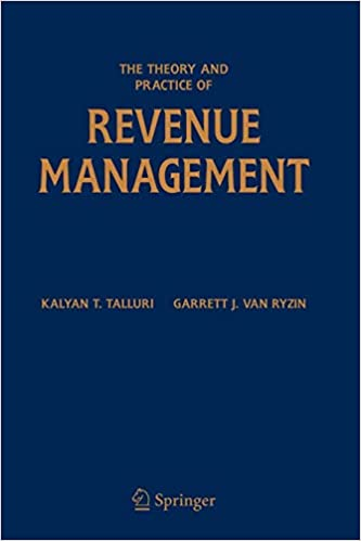 The Theory and Practice of Revenue Management (International Series in Operations Research & Management Science) 2004th Edition by Kalyan T. Talluri , Garrett J. van Ryzin (Contributor) PDF Download