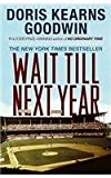 Wait Till Next Year - A Memoir, Doris Kearns Goodwin, 0684847957
