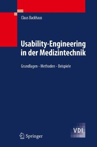 Usability-Engineering in der Medizintechnik: Grundlagen - Methoden - Beispiele (VDI-Buch) Gebundenes Buch – 11. November 2009 Claus Backhaus Springer 3642005101 ARCHITECTURE / Design