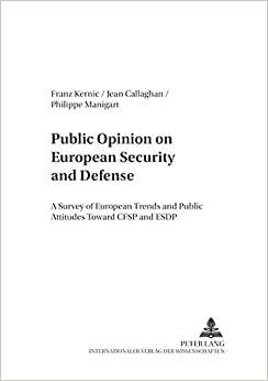 Book Public Opinion on European Security and Defense: A Survey of European Trends and Public Attitudes Toward CFSP and ESDP (Studies for Military Pedagogy, Military Science & Security Policy)