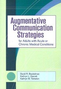 Augmentative Communication Strategies for Adults With Acute or Chronic Medical Conditions [Paperback] [2007] David Beukelman Ph.D., Kathryn Garrett Ph.D. CCC-SLP, Kathryn Yorkston Ph.D., Melanie Fried-Oken Ph.D. CCC-SLP pdf