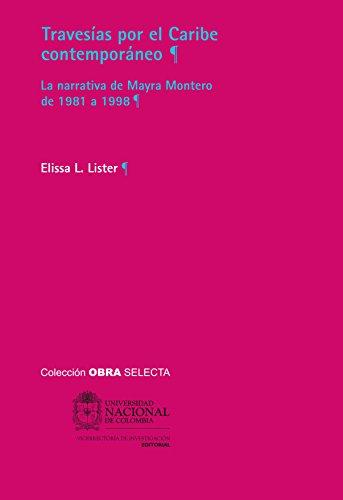 Travesías por el Caribe contemporáneo: La narrativa de Mayra Montero de 1981 a 1998 (