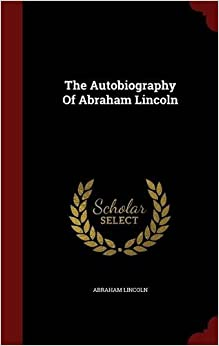 Book The Autobiography Of Abraham Lincoln